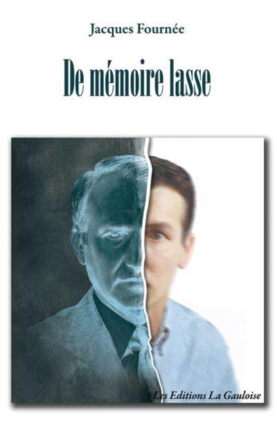 """Couverture """" De Mémoire lasse """" de Jacques Fournée"""
