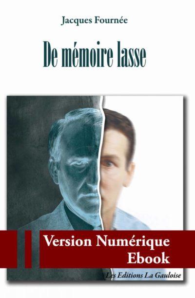 """Couverture ebook """" De Mémoire lasse """" de Jacques Fournée"""