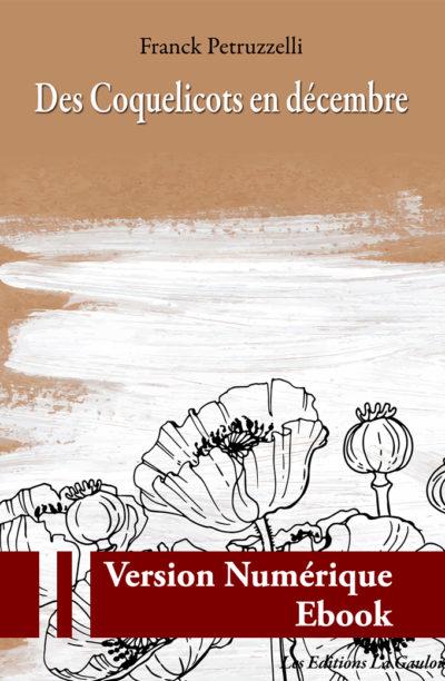 """Couverture ebook """"Des Coquelicots en Décembre"""" de Franck Petruzzelli"""