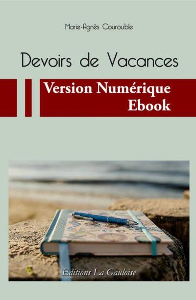 """Couverture ebook """" Devoirs de Vacances """" de Marie-Agnès Courouble"""