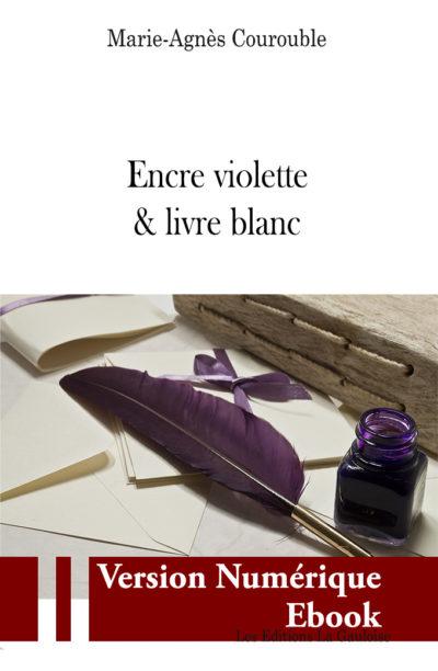 """Couverture ebook """" Encre violette & livre blanc """" de Marie-Agnès Courouble"""
