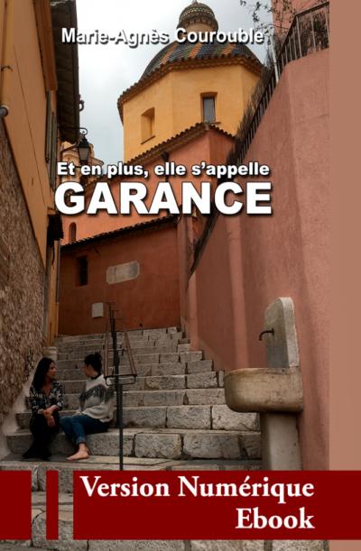 """Couverture ebook """" Et en plus, elle s'appelle Garance """" de Marie-Agnès Courouble"""