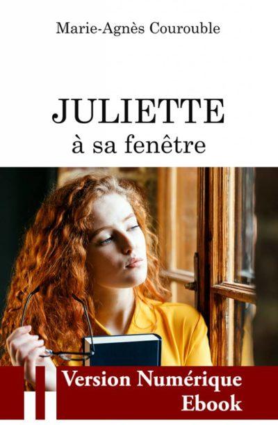 """Couverture ebook """" Juliette à sa fenêtre """" de Marie-Agnès Courouble"""