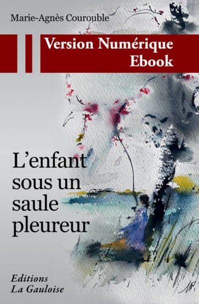 """Couverture ebook """" L'enfant sous un saule pleureur """" de Marie-Agnès Courouble"""