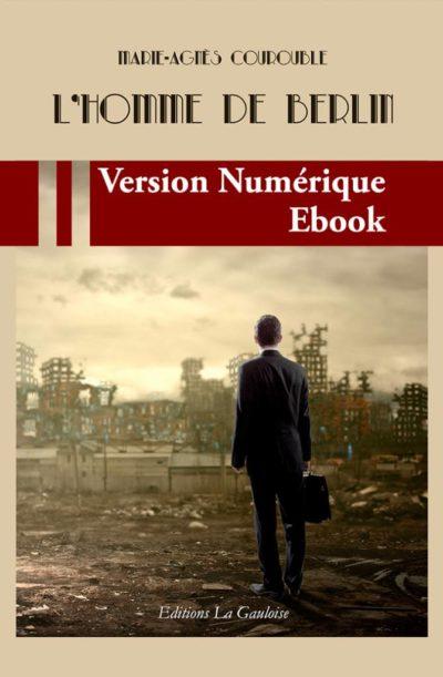 """Couverture ebook """" L'Homme de Berlin """" de Marie-Agnès Courouble"""