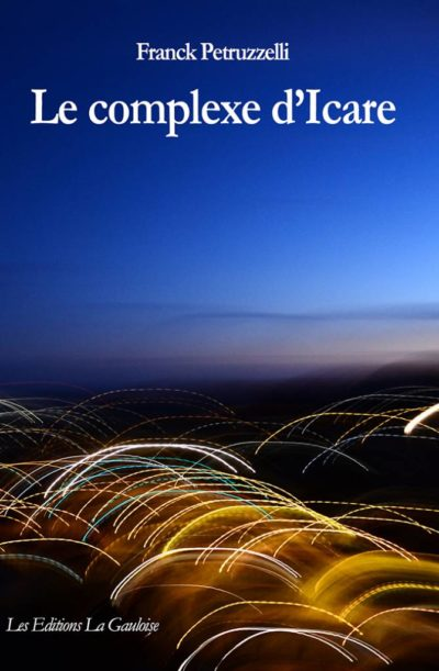 """Couverture """" Le complexe d'Icare """" de Franck Petruzzelli"""
