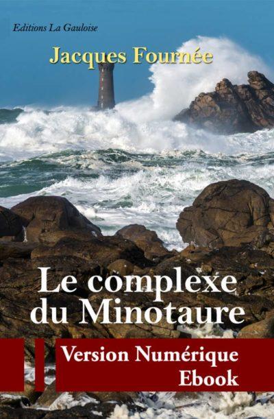 """Couverture ebook """" Le complexe du Minotaure """" de Jacques Fournée"""