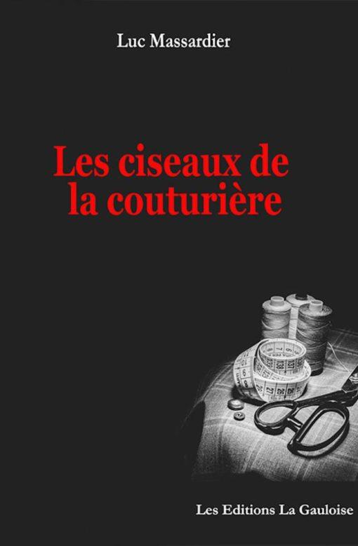 """Couverture """" Les Ciseaux de la Couturière """" de Luc Massardier"""