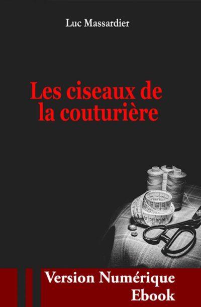 """Couverture ebook """" Les Ciseaux de la Couturière """" de Luc Massardier"""