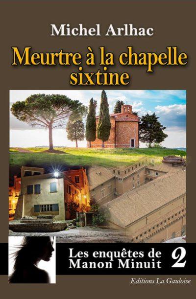 """Couverture """" Meurtre à la chapelle Sixtine """" de Michel Arlhac"""