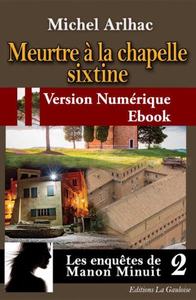 """Couverture ebook """" Meurtre à la chapelle Sixtine """" de Michel Arlhac"""