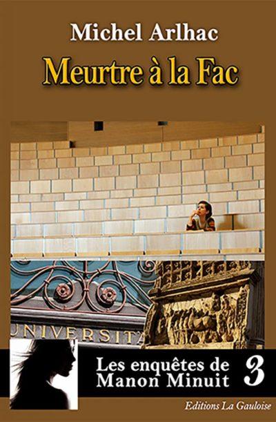 """Couverture """" Meurtre à la Fac """" de Michel Arlhac"""