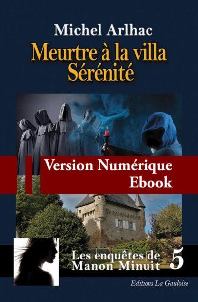 """Couverture ebook """" Meurtre à la Villa Sérénité """" de Michel Arlhac"""