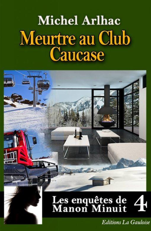 """Couverture """" Meurtre au Club Caucase """" de Michel Arlhac"""
