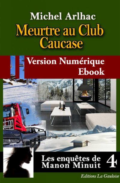 """Couverture ebook """" Meurtre au Club Caucase """" de Michel Arlhac"""