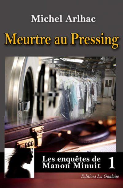 """Couverture """" Meurtre au Pressing """" de Michel Arlhac"""