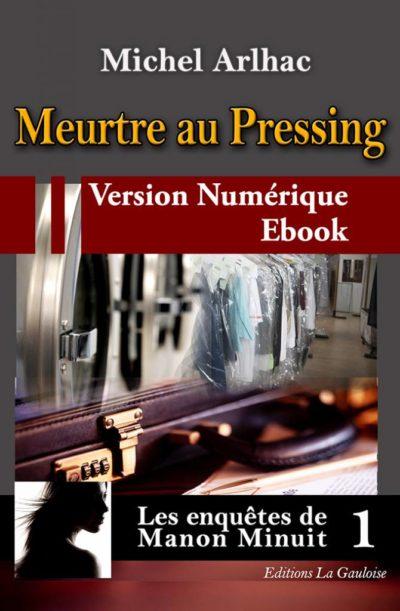 """Couverture ebook """" Meurtre au Pressing """" de Michel Arlhac"""