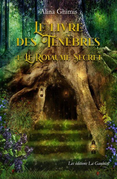 """Couverture """" Le Livre des Ténèbres - Tome 1. Le Royaume Secret """" de Alina Ghimis"""