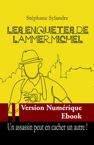 """Couverture ebook """" Les Enquêtes de Lammer Michel """" de Stéphane Sylandre"""